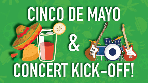 Cinco De Mayo & Concert Kick-Off!