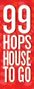 99 Hops House To Go
